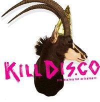"""""""kill disco"""""""