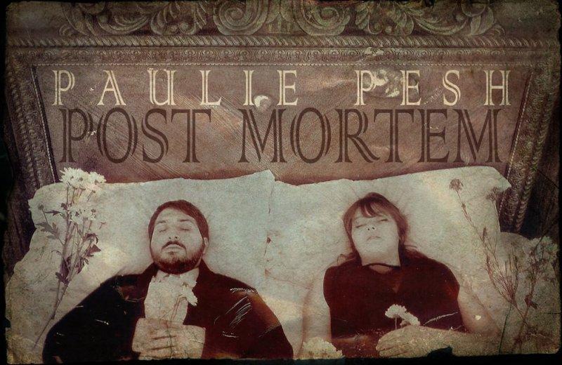 Paulie Pesh Post Mortem